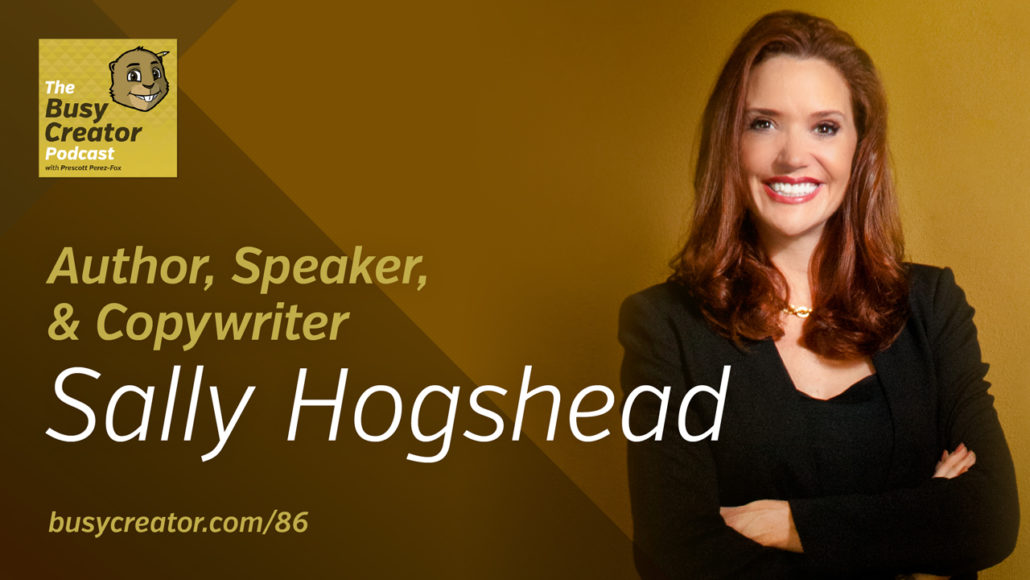 The Busy Creator 86 w/Sally Hogshead