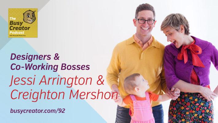 The Busy Creator 92 w/Jessi Arrington & Creighton Mershon