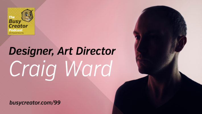 The Busy Creator 99 w/Craig Ward