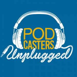 Podcasters Unplugged