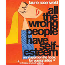 All The Wrong People Have Self-Esteem